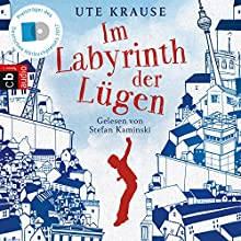 Im Labyrinth der Lügen Hörbuch von Ute Krause Gesprochen von: Stefan Kaminski