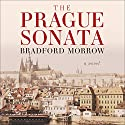 The Prague Sonata Audiobook by Bradford Morrow Narrated by Christina Delaine