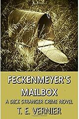 Feckenmeyer's Mailbox: A Dick Stranger Crime Novel (First in the Dick Stranger Series) Paperback