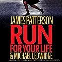 Run for Your Life Hörbuch von James Patterson, Michael Ledwidge Gesprochen von: Bobby Cannavale, Dallas Roberts