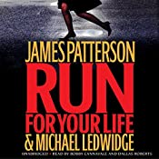 Run for Your Life  | James Patterson, Michael Ledwidge