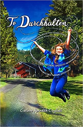 Front cover for the book To Durchhalten by Carlene Meredith Cogliati
