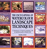 Encyclopedia of Watercolour Landscape Techniques, Hazel Soan, 0855329998