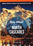 Day Hike! North Cascades, 3rd Edition, Mike McQuaide, 1570618461