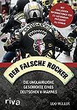 Der falsche Rocker: Die unglaubliche Geschichte eines deutschen V-Mannes