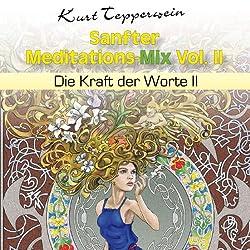 Sanfter Meditations-Mix Vol. II (Die Kraft der Worte II)