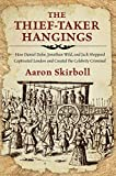 The Thief-Taker Hangings, Aaron Skirboll, 0762791489