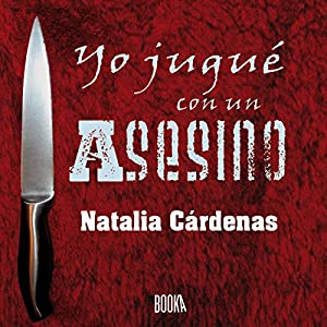 Yo jugué con un asesino [I Played with a Murderer] Audiobook