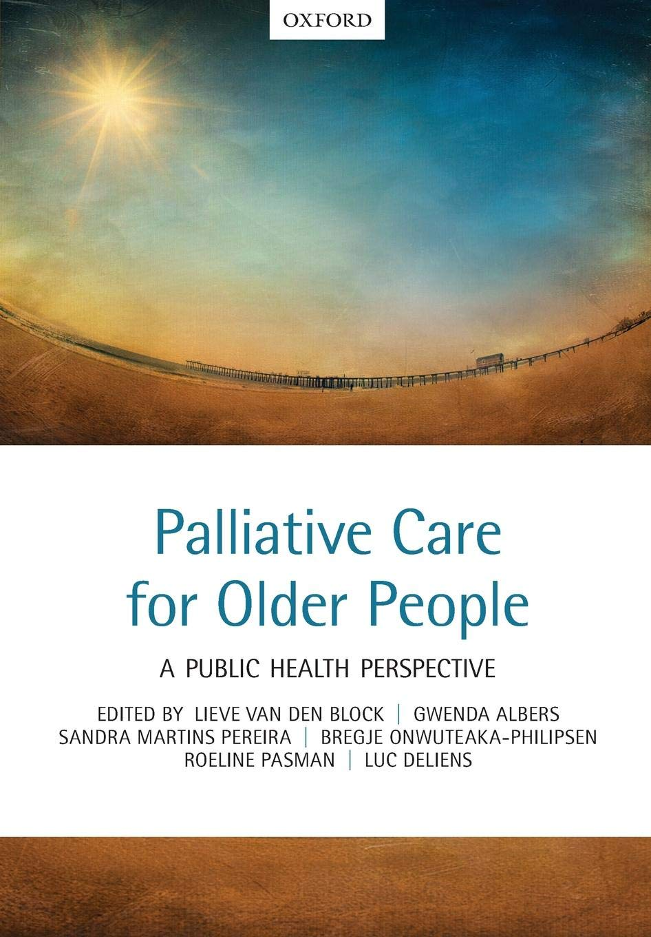 Palliative Care For Older People  A Public Health Perspective  Oxford Textbook