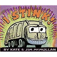 I Stink! (Kate and Jim Mcmullan)