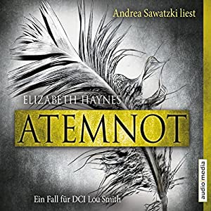 Atemnot (DCI Lou Smith 1) Hörbuch