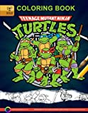 Teenage Mutant Ninja Turtles Coloring Book: Adventures of the Teenage Mutant Ninja Turtles. Coloring Book for Kids