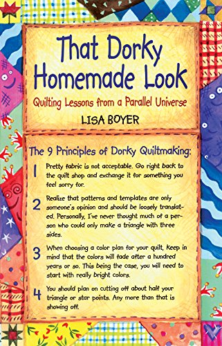 That Dorky Homemade Look: Quilting Lessons From a Parallel Universe