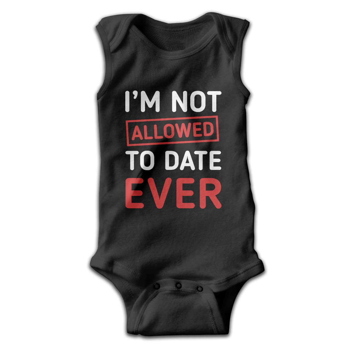 Im NOT Allowed to Date Infant Baby Clothes Layette Sleeveless Summer Novelty Funny Gift for Baby