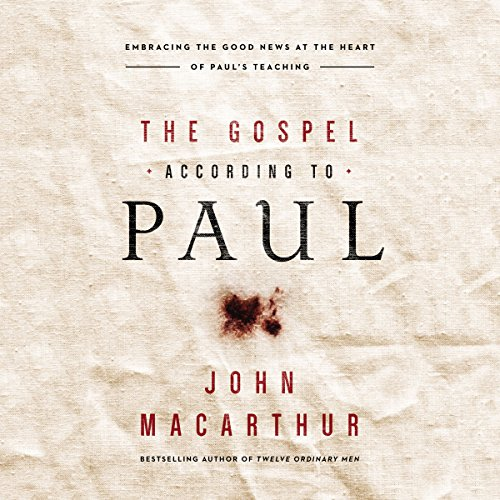 The Gospel According to Paul: Embracing the Good News at the Heart of Paul's Teachings Audiobook [Free Download by Trial] thumbnail