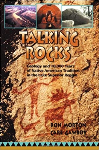 Talking Rocks Geology and 10,000 Years of Native American Tradition in the Lake Superior Region
