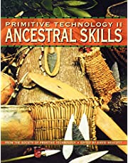 Primitive Technology II: Ancestral Skill - From the Society of Primitive Technology