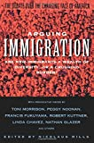 Arguing Immigration: The Debate Over the Changing Face of America