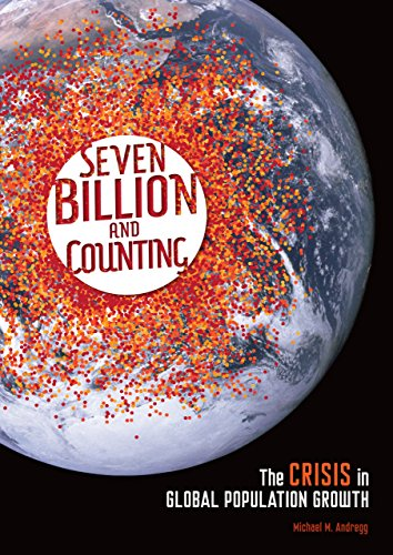 Seven Billion And Counting  The Crisis In Global Population Growth
