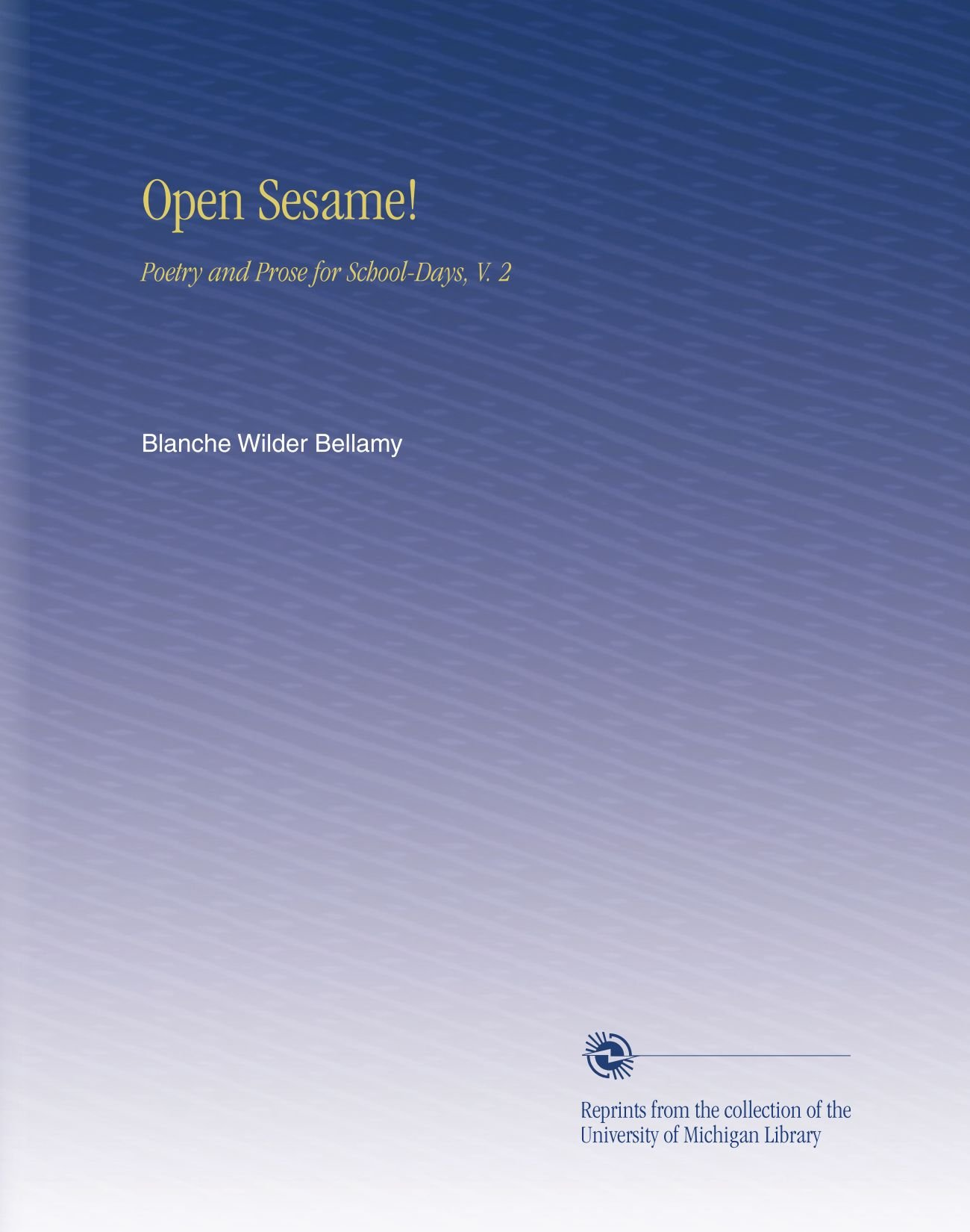 Download Open Sesame!: Poetry and Prose for School-Days, V. 2 PDF
