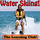 Water Skiing! Learn About Water Skiing And Learn To Read - The Learning Club! (45+ Photos of Water Skiing)