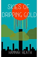 Skies of Dripping Gold Paperback