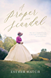 A Proper Scandal: A Victorian Historical Romance