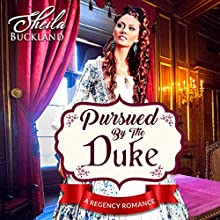 Pursued by the Duke Audiobook by Shiela Buckland, Historical Deluxe Narrated by Marnye Young