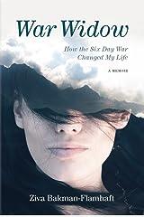 War Widow: How the Six Day War Changed My Life A Memoir Kindle Edition