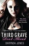 Third Grave Dead Ahead: Number 3 in series (Charley Davidson)