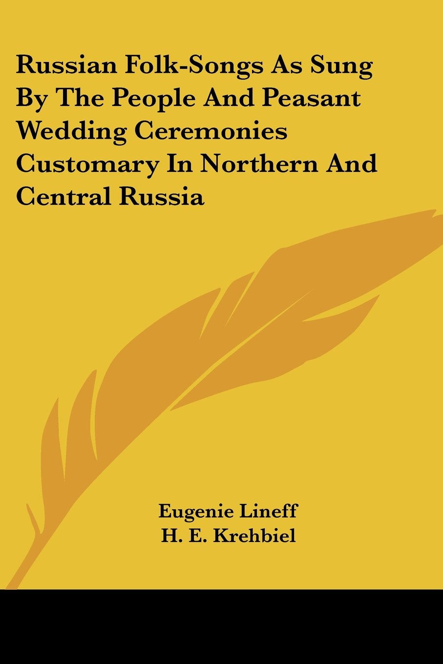Russian Folk-Songs As Sung By The People And Peasant Wedding Ceremonies Customary In Northern And Central Russia ebook