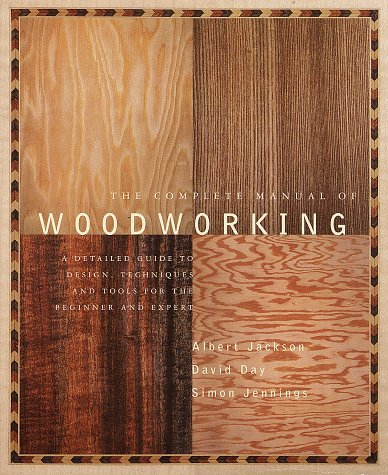 (The Complete Manual of Woodworking by Albert Jackson (31-Jan-1997) Paperback)