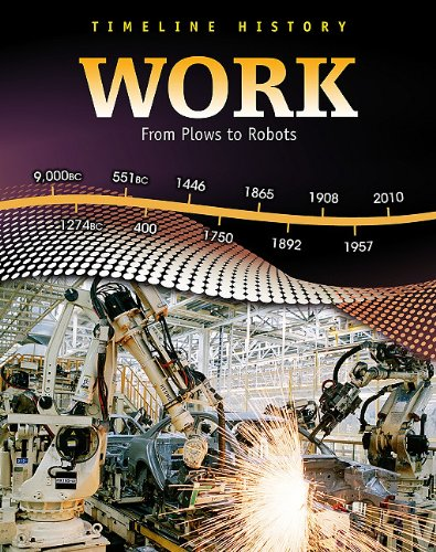 Download Work: From Plows to Robots (Timeline History) pdf