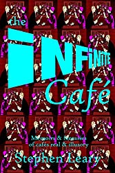 The Infinite Café: Memoirs & fantasies of cafés real & illusory