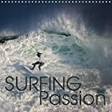 Surfing Passion 2019: Totally stoked, discover the passion of surfing! (Calvendo Sports)