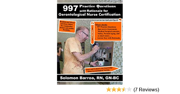 997 practice questions with rationale for gerontological nurse certification kindle edition by solomon barroa rn professional technical kindle ebooks