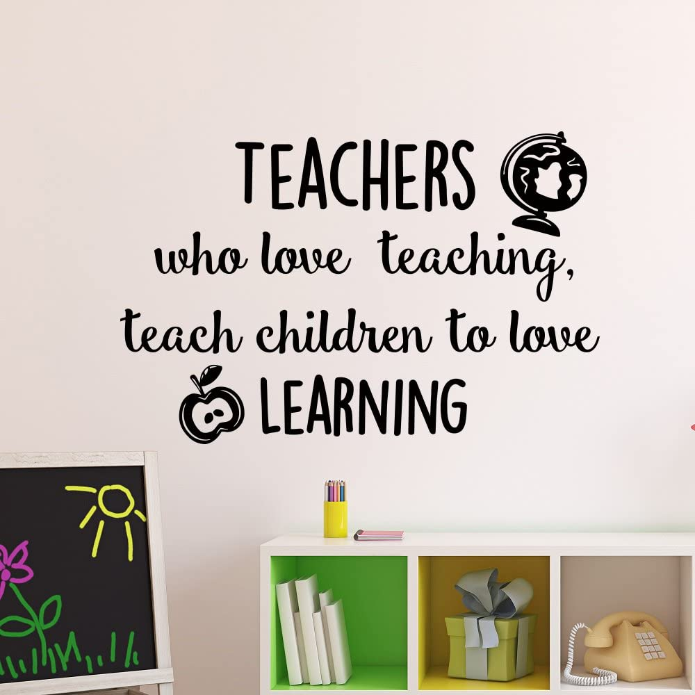 Amazon Com Education Quotes Teachers Who Love Teaching Teach Children To Love Learning Wall Decal Educational Quote Classroom Decor Teacher Gifts Q196 Kitchen Dining