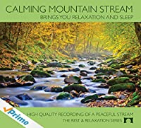 Calming Mountain Stream - Brings You Relaxation And Sleep - Soothing Nature Recording Of A Babbling Brook -
