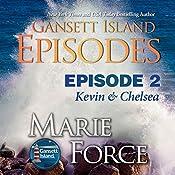 Gansett Island Episode 2: Kevin & Chelsea: Gansett Island Series, Book 18 | Marie Force