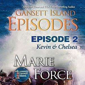 Gansett Island Episode 2: Kevin & Chelsea Audiobook