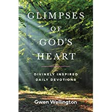 Glimpses of God's Heart: Divinely Inspired Daily Devotions