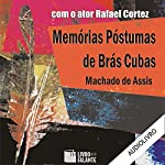 Memórias Póstumas de Brás Cubas [The Posthumous Memoirs of Bras Cubas]   Machado de Assis