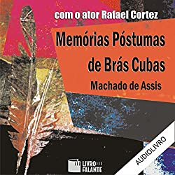 Memórias Póstumas de Brás Cubas [The Posthumous Memoirs of Bras Cubas]