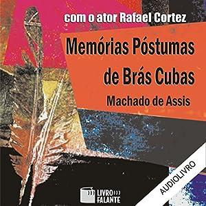 Memórias Póstumas de Brás Cubas [The Posthumous Memoirs of Bras Cubas] Audiobook