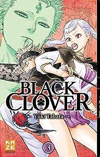 Black Clover, tome 3 par Yuki Tabata