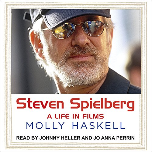 Steven Spielberg: A Life In Films by Tantor Audio