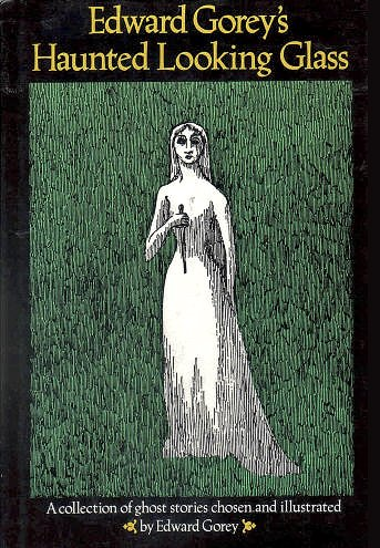 Edward Gorey's Haunted Looking Glass by Avenel Books