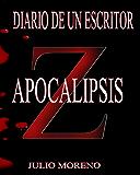 Diario de un escritor. Apocalipsis zombi: DAILY OF A WRITER. ZOMBIE APOCALYPSE (volumen nº 1)
