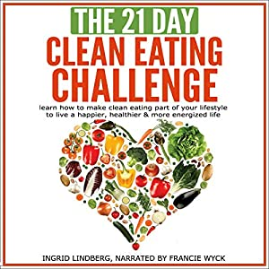 The 21-Day Clean Eating Challenge Audiobook