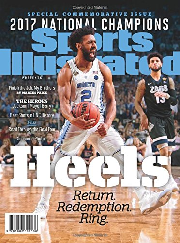 Sports Illustrated North Carolina 2016-17 National Champions Special Commemorative Issue: Heels: Return, Redemption, - Special Commemorative Issue